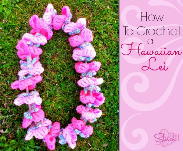 How To Crochet a Hawaiian Lei - by Stitch11