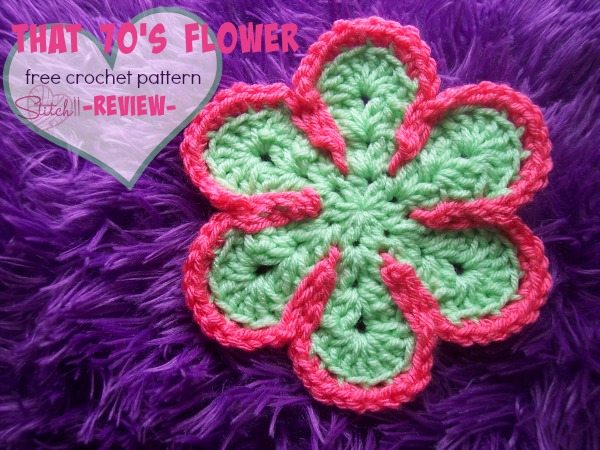 That 70's Flower - Free Crochet Pattern - Review