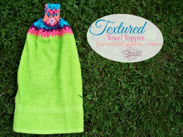 Textured Towel Topper - Free Crochet Pattern Review